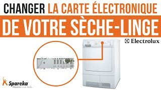 Comment changer la carte électronique de votre sèche linge Electrolux ?
