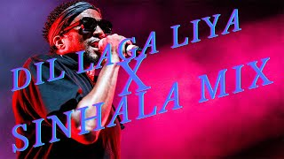 Dil Laga Liya & Sinhala Rap Mix Song