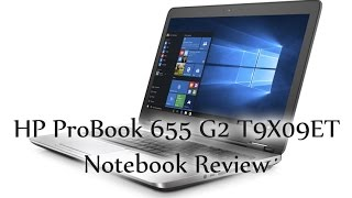 HP ProBook 655 G2 T9X09ET (AMD Pro A8-8600B, Radeon R6) Notebook Review