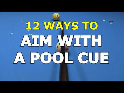12 Ways to AIM WITH A POOL CUE