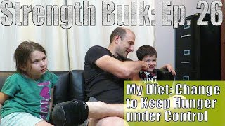My Diet: Change to Keep Hunger under Control | Overhead Press Workout | Strength Bulk Ep. 26
