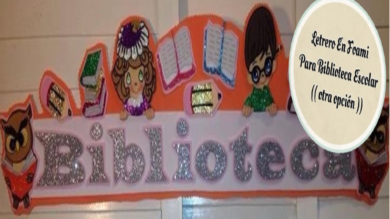Letrero En Foami Para Biblioteca Escolar Otra Opción