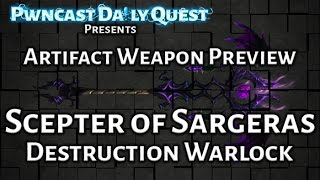 Destruction Warlock Artifact Weapon Preview: World of Warcraft Legion Beta