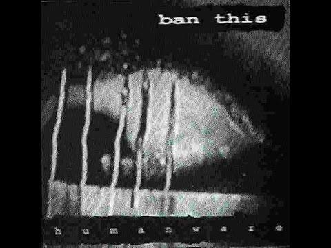 Ban This - Humanware (1996) (Full Album)
