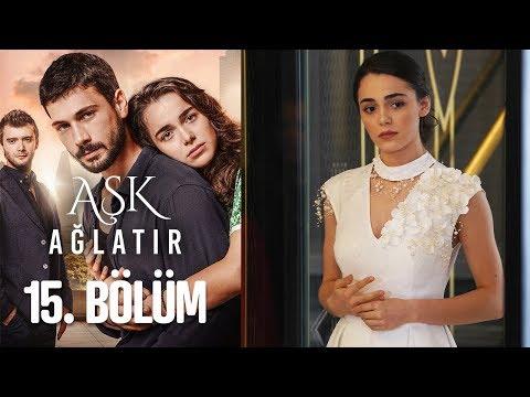 Aşk Ağlatır 15. Bölüm