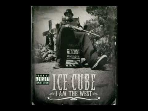 I Am the West - Ice Cube
