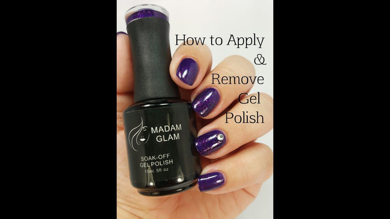 How To Apply & Remove Gel Polish- Madam Glam Beginner's
