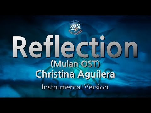 Christina Aguilera-Reflection (Mulan OST) (-1key) (MR) (Karaoke Version) [ZZang KARAOKE]