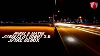 Whirl & Mayer - Streets At Night 2.0 (Spire Remix)