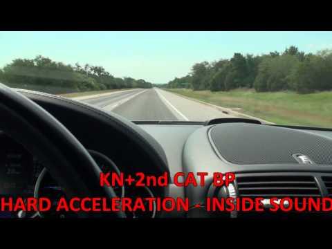 05 CTT  KN Filters Only - KN+2ndCat BP - KN+2ndCat BP+SR1 - HARD ACCELERATION INSIDE SOUNDS