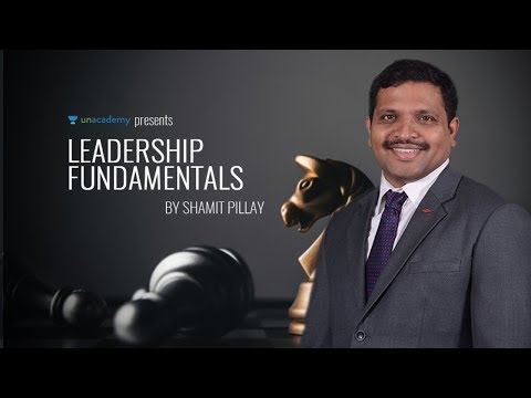 Leadership Fundamentals - How To Become A Leader? By Shamit Pillay