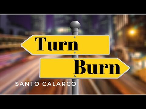 Santo Calarco: Bitesize - TURN OR BURN!!