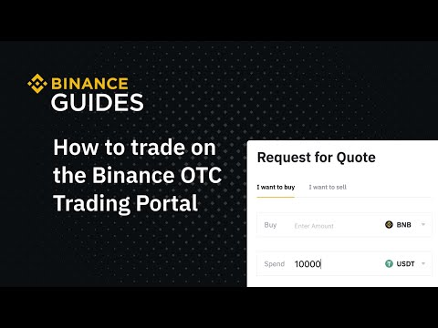#Binance Guides: How To Trade On The Binance OTC Trading Portal