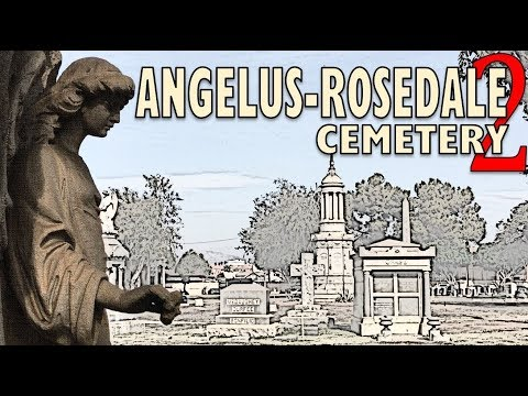 Exploring Angelus-Rosedale Cemetery, Part 2 - Famous Graves And The Graves Of The Famous