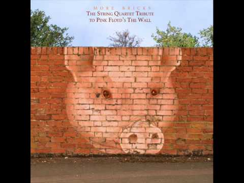 More Bricks: The String Quartet Tribute To Pink Floyd's The Wall - Another Brick in The Wall, Pt. 2