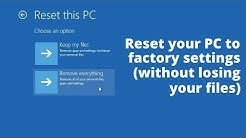Windows 10: Reset your PC to factory settings (without losing your files)