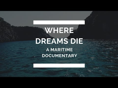 Documentary (2017) Where Dreams Die : A Maritime Documentary