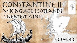 Constantine II - Viking Age Scotland's Greatest King (900-943)