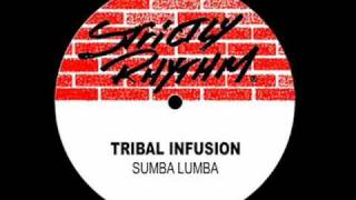 Tribal Infusion - Sumba Lumba (S-Man