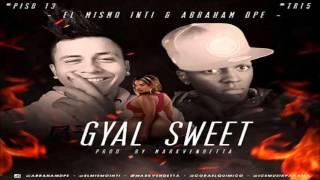 gyal sweet el mismo inti ft abraham dpe