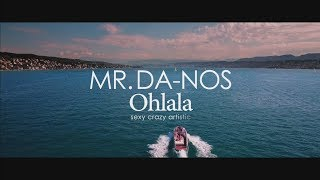 Mr.Da-Nos - Ohlala (Official Video)