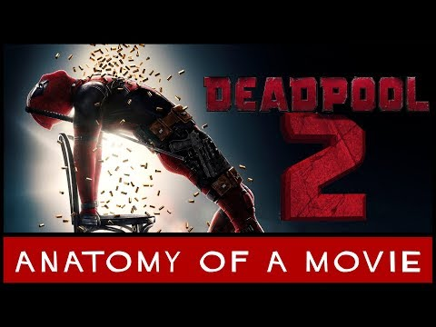 Deadpool 2 (2018) Review | Anatomy Of A Movie