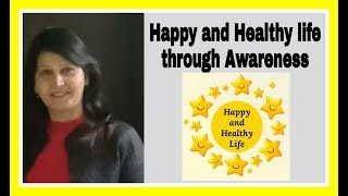 Happy and healthy life through awareness.[in hindi]