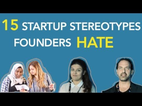 15 Startup Stereotypes Founders HATE