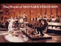 The World Of Maynard Ferguson