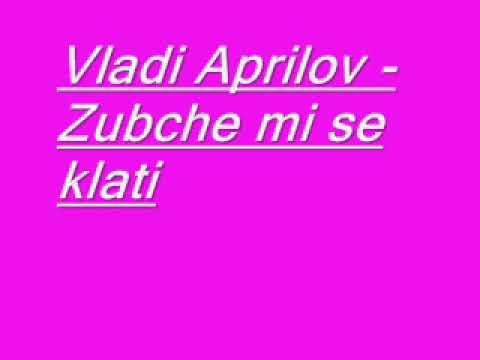 Влади Априлов - Зъбче ми се клати