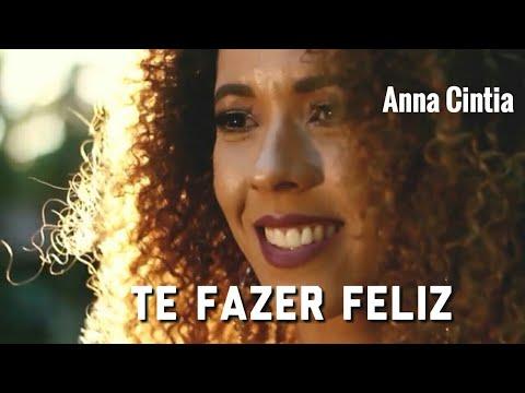 Anna Cintia  - Te Fazer Feliz