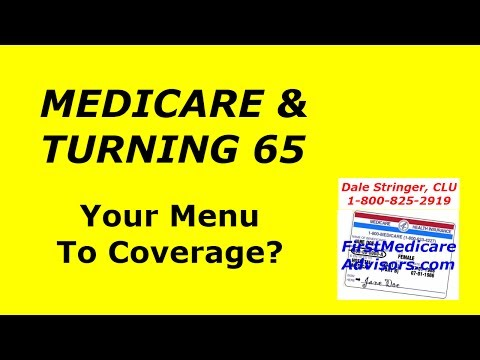 medicare-&-turning-65:-your-menu-to-coverage