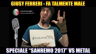 Giusy Ferreri - Fa Talmente Male (SPECIALE Sanremo 2017 PUNK/METAL/ROCK COVER by ZE) #SanremoMETAL
