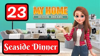 My Home Design Dreams - Part 23 Seaside Dinner  Level 1050