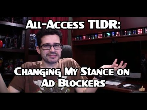 All-Access TLDR: Changing My Stance on Ad Blockers