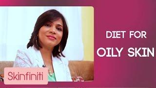 Diet For Oily Skin || Skinfiniti