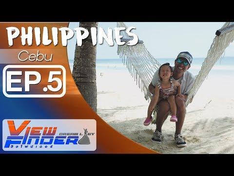 Viewfinder Dreamlist ตอน Philippines Cebu Ep.5