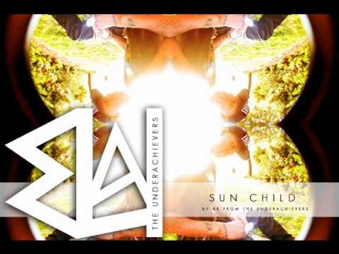 AK - Sun Child ( The Underachievers )