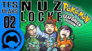 Leaf Green NUZLOCKE - 02 - TFS Plays (TeamFourStar)