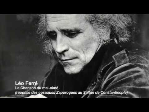 Léo Ferré - La Chanson du mal-aimé (réponse des Cosaques Zaporogues au Sultan de Constantinople)