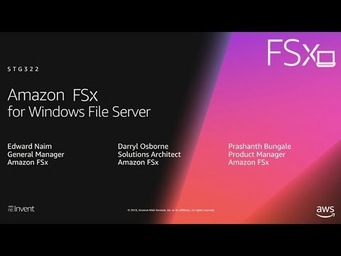 AWS re:Invent 2018: [NEW LAUNCH!] Deep Dive on Amazon FSx for Windows File Server (STG322-R1)
