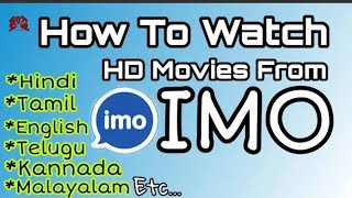 How To Watch / Download Movies From IMO Channel | Malayalam | Tamil | Hindi | Telugu | Kannada, Engl