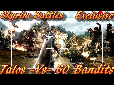 Skyrim Battles - Talos vs 60 Bandits [Legendary Settings]