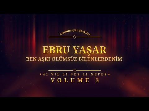 Ebru Yaşar - Ben Aşkı Ölümsüz Bilenlerdenim - (Officia