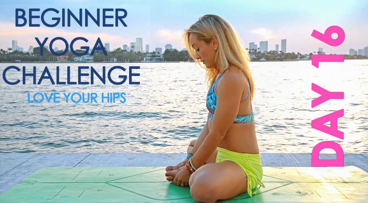 Day 16 Beginner Yoga Challenge - Love Your Hips!