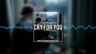 September - Cry For You (ReCharged Bootleg)