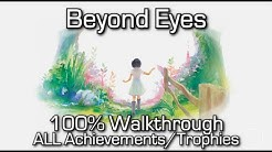 Beyond Eyes - 100% Walkthrough with ALL ACHIEVEMENTS/TROPHIES