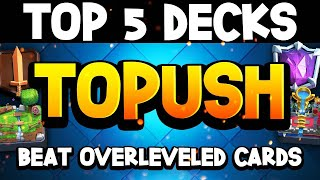 Top 5 Decks to Push 4,000-7,000 vs Higher Level Players/Cards