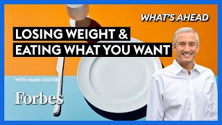 Losing Weight & Eating What You Want Is Possible - Steve Forbes | What's Ahead | Forbes