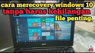 cara recovery windows 10 yang rusak(how to recover damaged Windows 10)